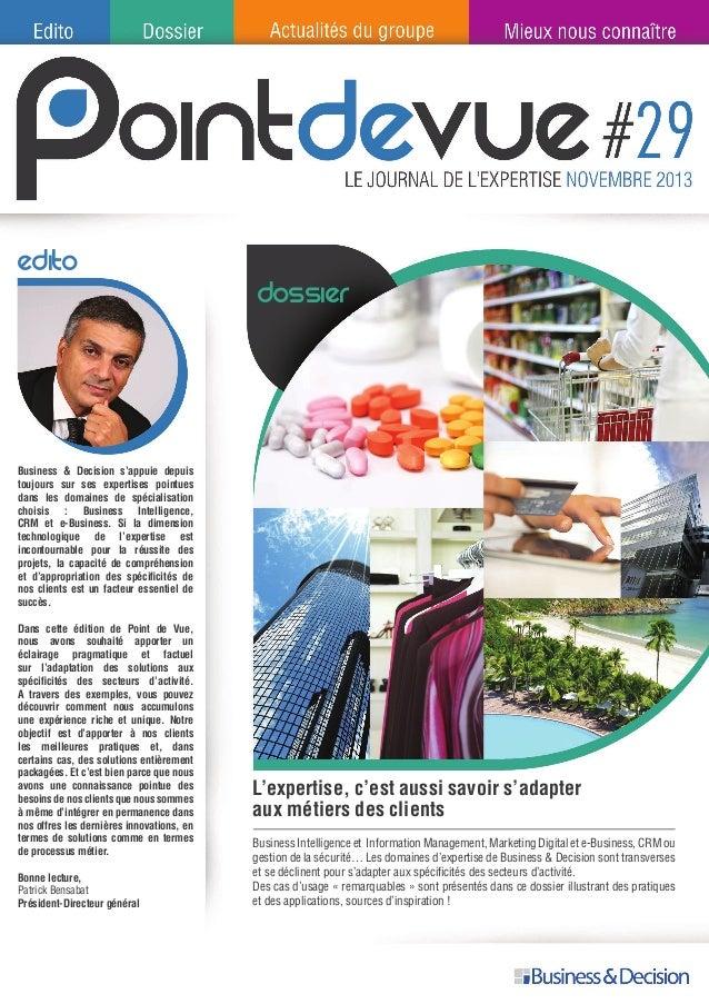 Edito Business & Decision s'appuie depuis toujours sur ses expertises pointues dans les domaines de spécialisation choisis...