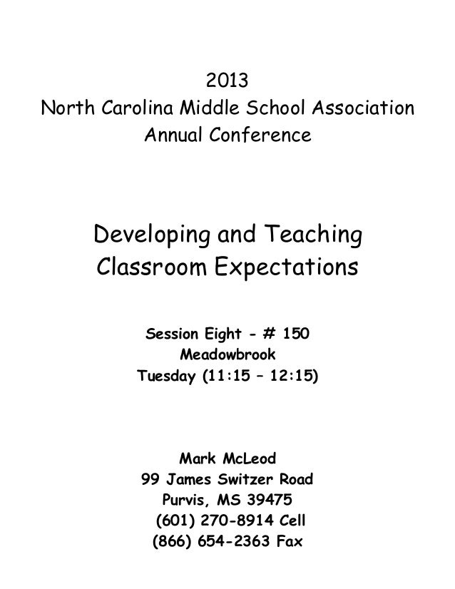 2013North Carolina Middle School Association          Annual Conference     Developing and Teaching     Classroom Expectat...