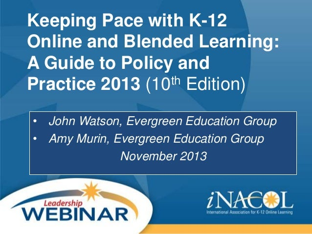 Keeping Pace with K-12 Online and Blended Learning: A Guide to Policy and th Edition) Practice 2013 (10 • John Watson, Eve...