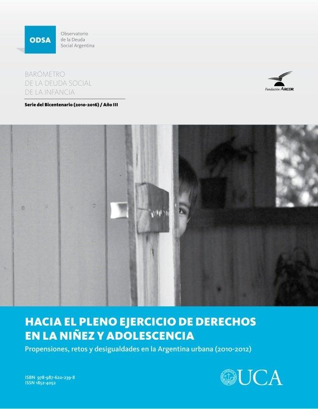 BARÓMETRO DE LA DEUDA SOCIAL DE LA INFANCIA Serie del Bicentenario (2010-2016) / Año III