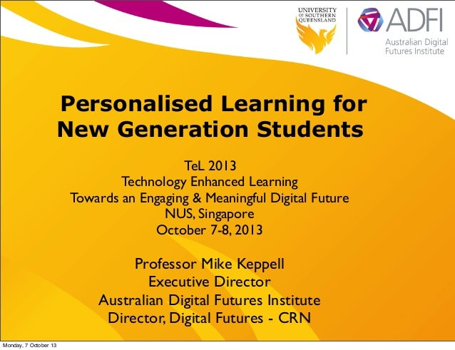 Personalised Learning for New Generation Students TeL 2013 Technology Enhanced Learning Towards an Engaging & Meaningful D...