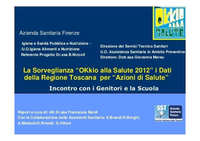 Azienda Sanitaria Firenze titolo Igiene e Sanità Pubblica e Nutrizione - /U.O.Igiene Alimenti e Nutrizione Referente Proge...