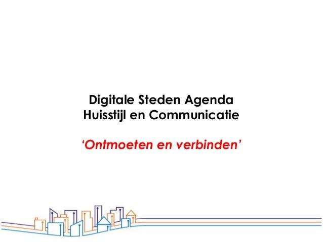 Digitale Steden AgendaHuisstijl en Communicatie'Ontmoeten en verbinden'