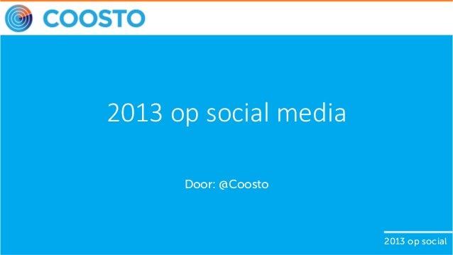 2013 op social media Door: @Coosto  2013 op social