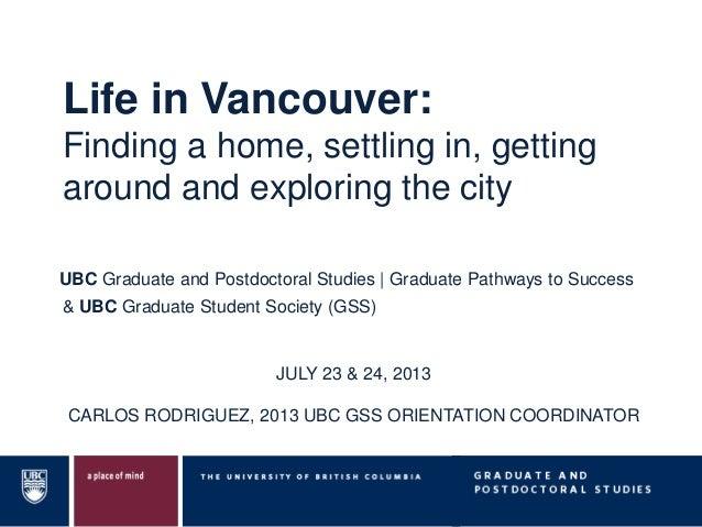 & UBC Graduate Student Society (GSS) UBC Graduate and Postdoctoral Studies   Graduate Pathways to Success JULY 23 & 24, 20...