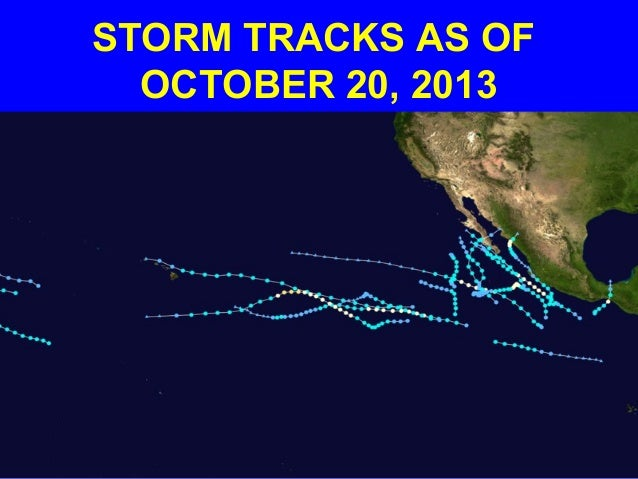 STORM TRACKS AS OF OCTOBER 20, 2013
