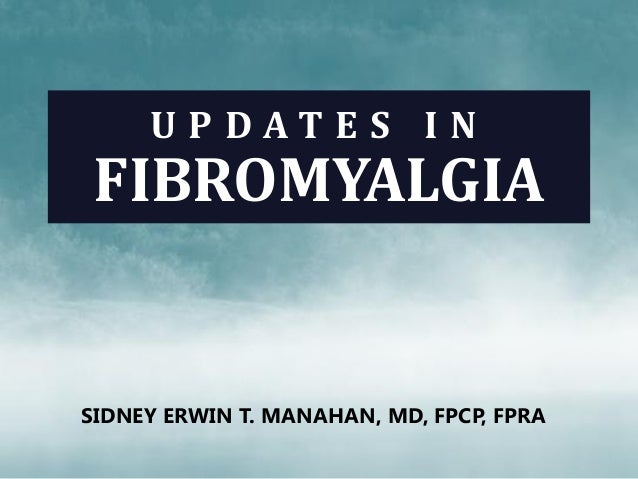 Updates in Fibromyalgia: Diagnosis and Management
