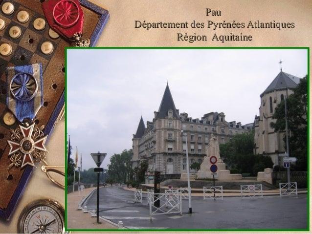 PauPau Département des Pyrénées AtlantiquesDépartement des Pyrénées Atlantiques Région AquitaineRégion Aquitaine