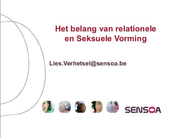 Het belang van relationele   en Seksuele VormingLies.Verhetsel@sensoa.be