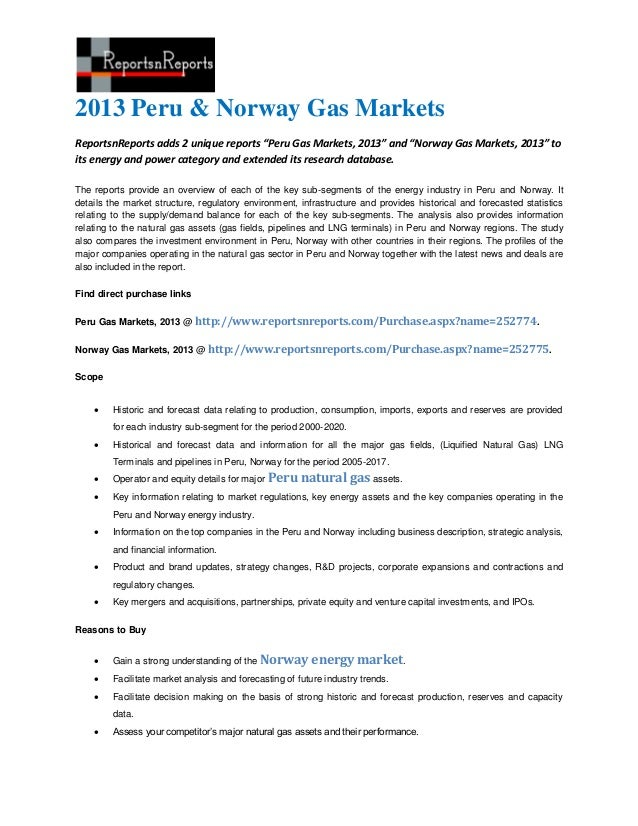"2013 Peru & Norway Gas MarketsReportsnReports adds 2 unique reports ""Peru Gas Markets, 2013"" and ""Norway Gas Markets, 2013..."