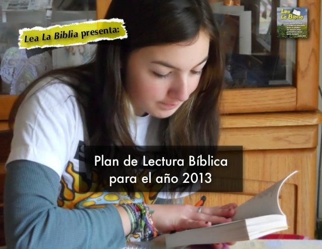 Lea La Bibl ia presenta:                 Plan de Lectura Bíblica                    para el año 2013
