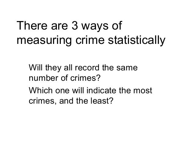 3 types of crime measurement When properly documented, bloodstain patterns found at the crime scene, or on a particular person's clothing, can be used to: 1 confirm or refute the position of a.