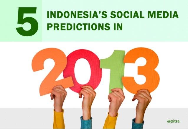 5   INDONESIA'S SOCIAL MEDIA    PREDICTIONS IN                         @pitra
