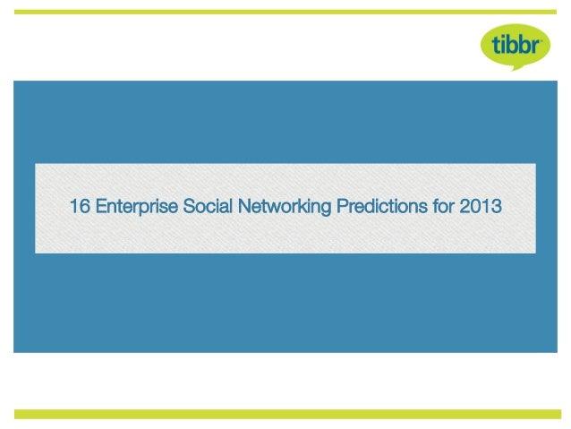 16 Enterprise Social Networking Predictions for 2013
