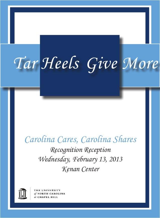 Tar HeelsCarolina Cares, Carolina SharesRecognition ReceptionWednesday, February 13, 2013Kenan CenterGive More