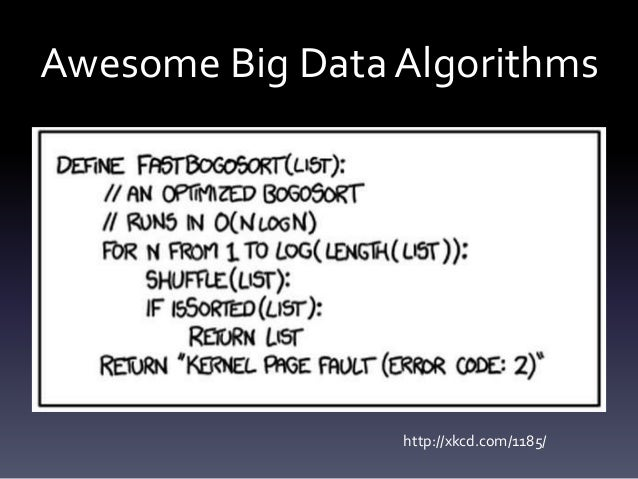 Awesome Big Data Algorithms                 http://xkcd.com/1185/