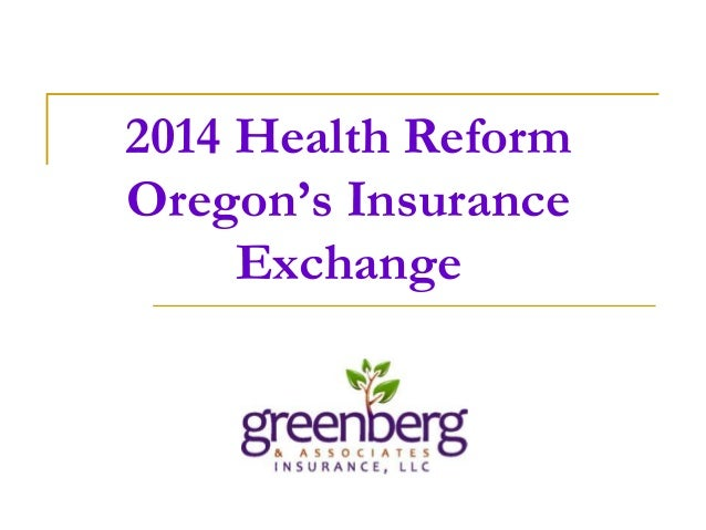 2014 Health Reform Oregon's Insurance Exchange