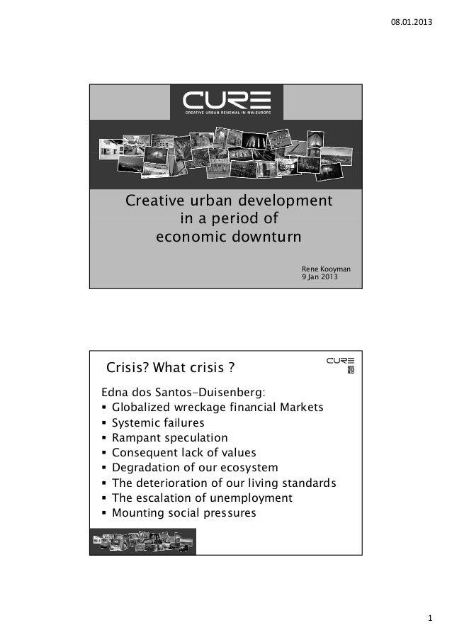08.01.2013    Creative urban development           in a period of        economic downturn                                ...