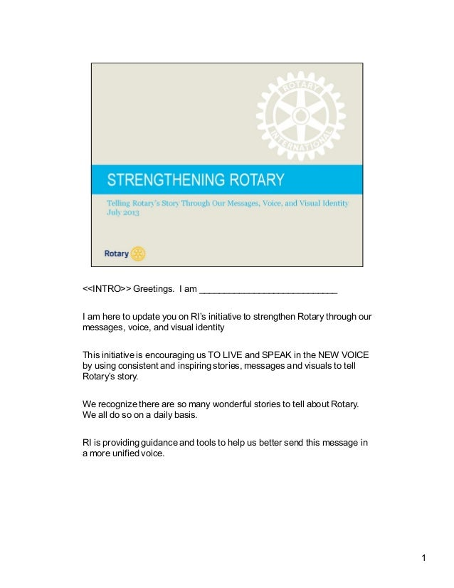 <<INTRO>> Greetings. I am ____________________________ I am here to update you on RI's initiative to strengthen Rotary thr...