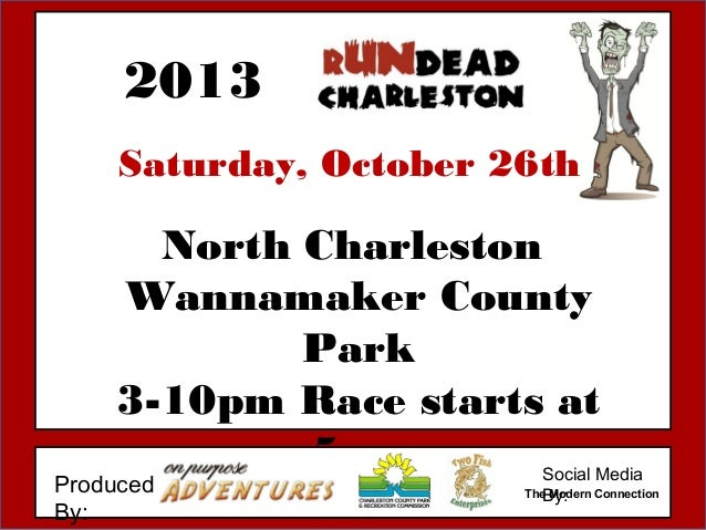 North CharlestonWannamaker CountyPark3-10pm Race starts at5pmMovie at DarkProducedBy:Saturday, October 26th2013Social Medi...