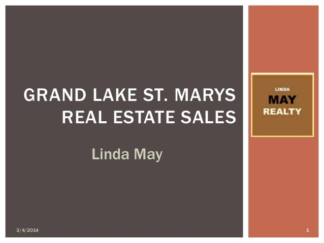 GRAND LAKE ST. MARYS REAL ESTATE SALES Linda May  3/4/2014  1