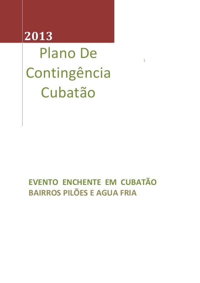 L 2013 Plano De Contingência Cubatão EVENTO ENCHENTE EM CUBATÃO BAIRROS PILÕES E AGUA FRIA