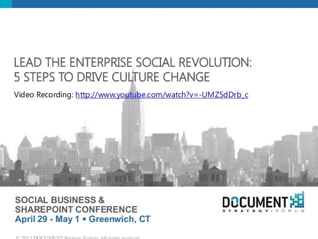 SOCIAL BUSINESS &SHAREPOINT CONFERENCEApril 29 - May 1 Ÿ Greenwich, CTLEAD THE ENTERPRISE SOCIAL REVOLUTION: 5 STEPS TO ...