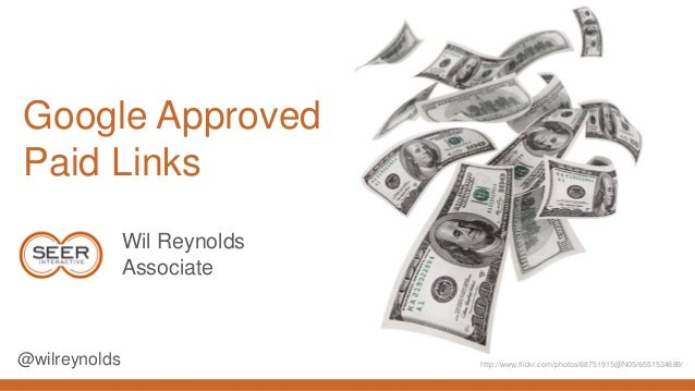 Wil Reynolds — Google Approved Paid Links?
