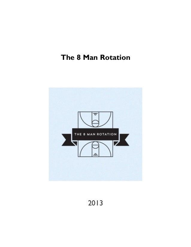 The 8 Man Rotation: The 2013 Season