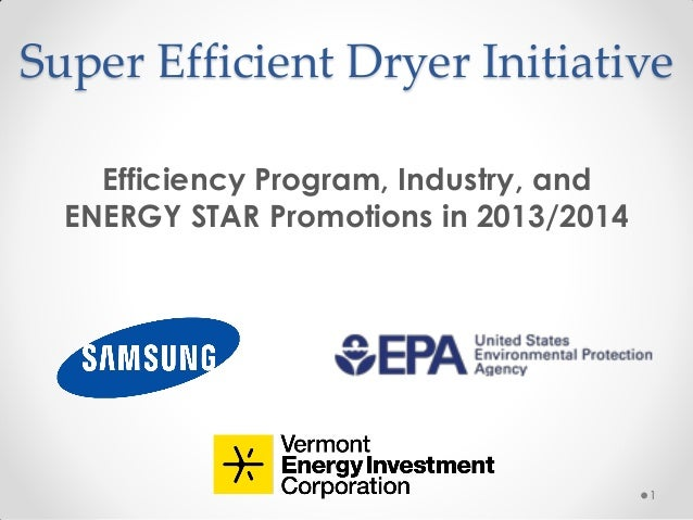 Super Efficient Dryer Initiative Efficiency Program, Industry, and ENERGY STAR Promotions in 2013/2014  1