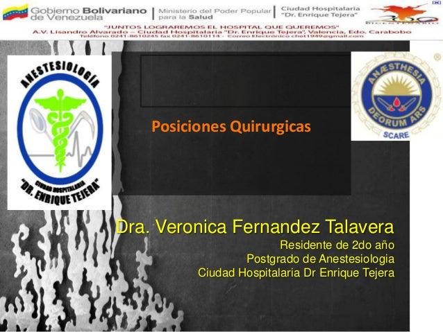 Posiciones QuirurgicasDra. Veronica Fernandez Talavera                         Residente de 2do año                  Postg...