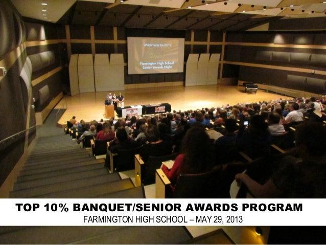 TOP 10% BANQUET/SENIOR AWARDS PROGRAMFARMINGTON HIGH SCHOOL – MAY 29, 2013