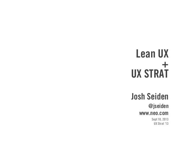 Lean UX + UX Strat, from UX Strat conference, September 2013