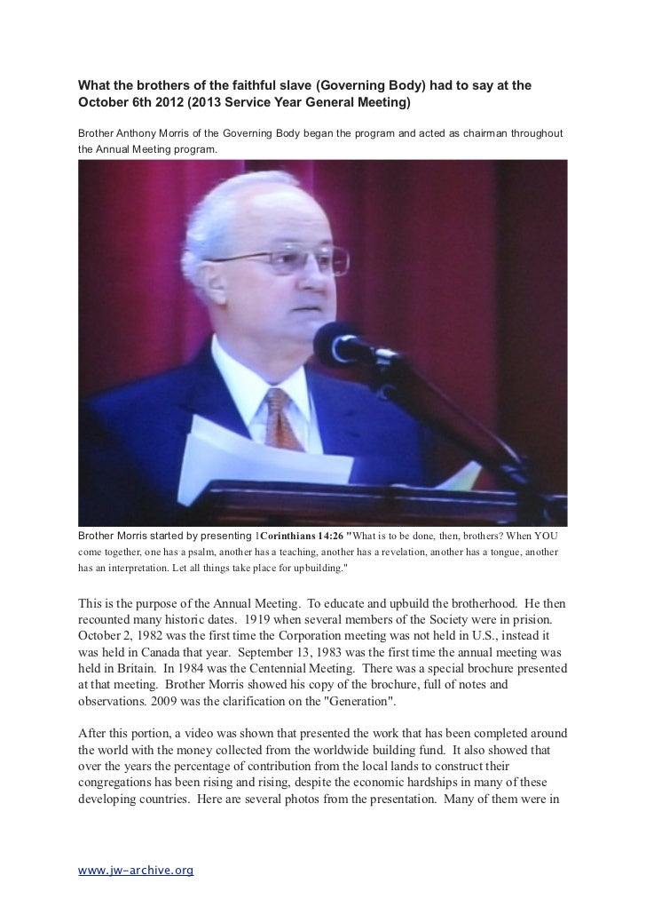 What the brothers of the faithful slave (Governing Body) had to say at theOctober 6th 2012 (2013 Service Year General Meet...