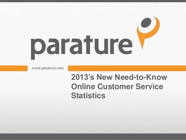 2013's New Need To-Know Online Customer Service Statistics