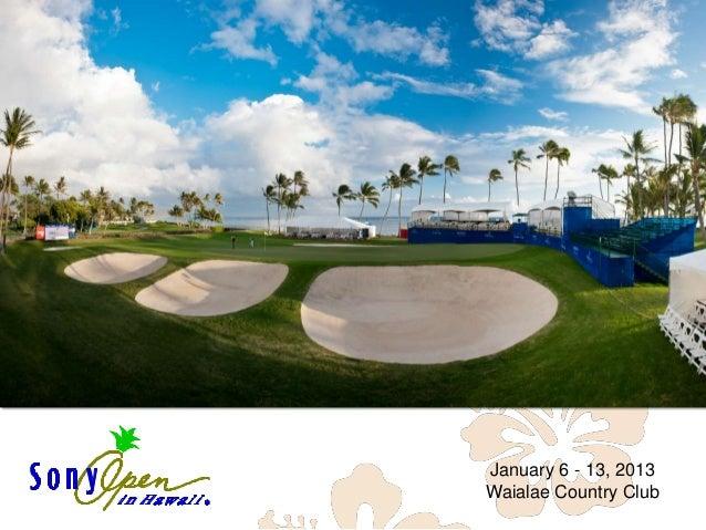 January 6 - 13, 2013Waialae Country Club
