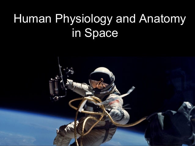 Human Physiology and Anatomy in Space 2013