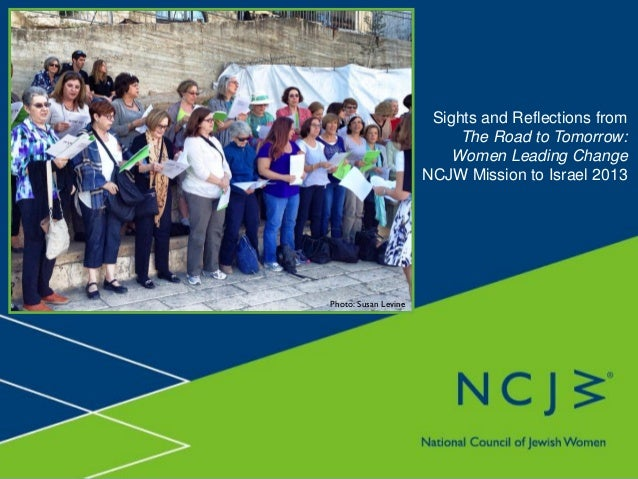 Sights and Reflections from The Road to Tomorrow: Women Leading Change NCJW Mission to Israel 2013  Photo: Susan Levine