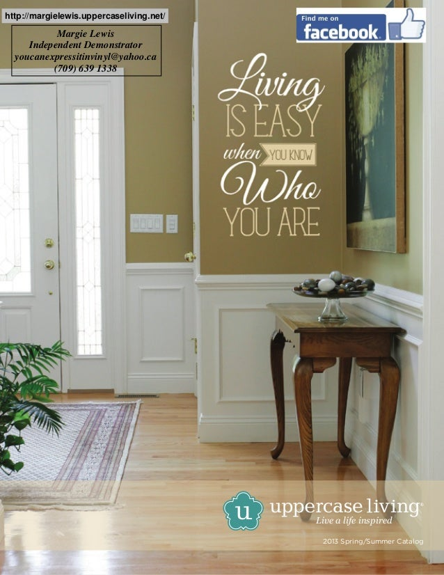 ©2013 Uppercase Living,®LLC. www.uppercaseliving.comLive a life inspired2013 Spring/Summer Cataloghttp://margielewis.upper...