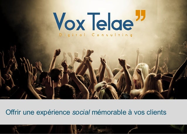 Offrir une expérience social mémorable à vos clients 1