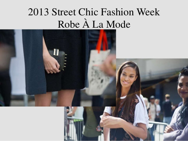 2013 Street Chic Fashion Week      Robe À La Mode