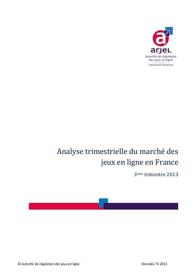Analyse trimestrielle du marché des  jeux en ligne en France  3ème  trimestre 2013