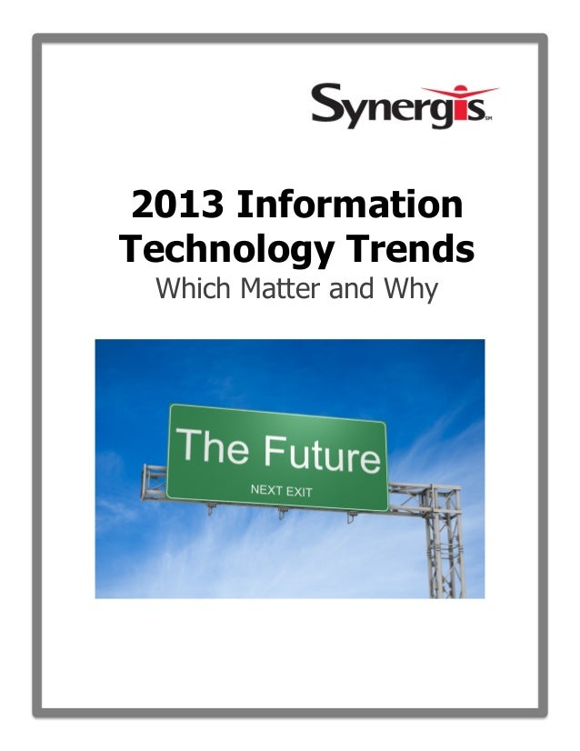 2013 InformationTechnology TrendsWhich Matter and Why