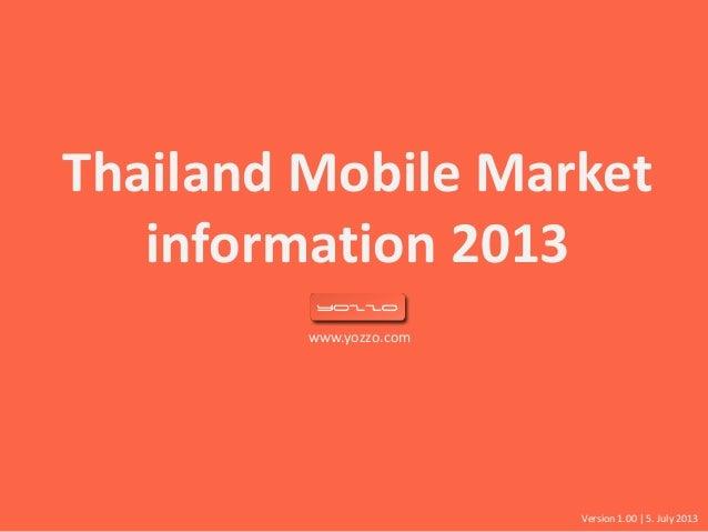 www.yozzo.com Thailand Mobile Market information 2013 Version 1.00 | 5. July 2013