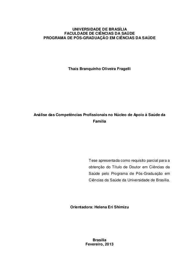 1  UNIVERSIDADE DE BRASÍLIA  FACULDADE DE CIÊNCIAS DA SAÚDE  PROGRAMA DE PÓS-GRADUAÇÃO EM CIÊNCIAS DA SAÚDE  Thaís Branqui...