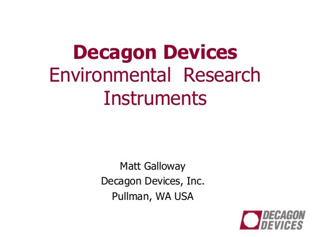 Decagon DevicesEnvironmental ResearchInstrumentsMatt GallowayDecagon Devices, Inc.Pullman, WA USA