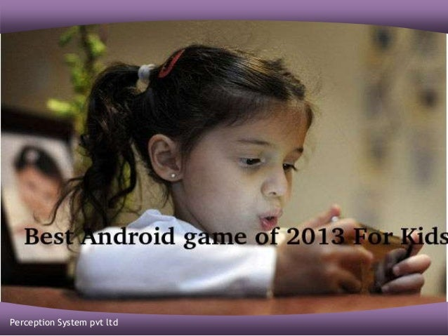 Best Android game of 2013 For Kids