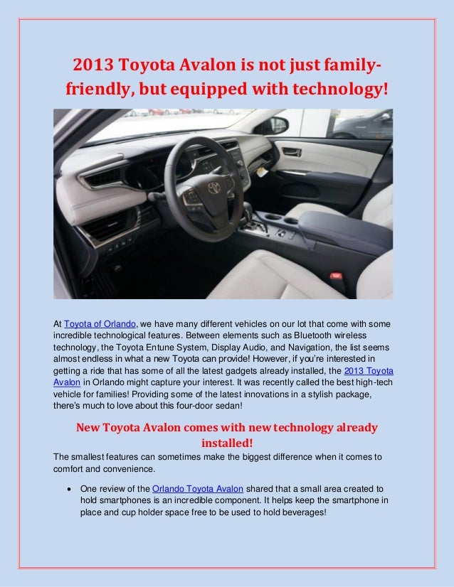 2013 Toyota Avalon is not just family-   friendly, but equipped with technology!At Toyota of Orlando, we have many differe...