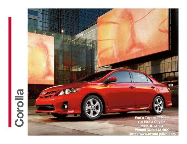 2013Corolla             Forts Toyota of Pekin               120 Radio City Dr                 Pekin, IL 61554             ...