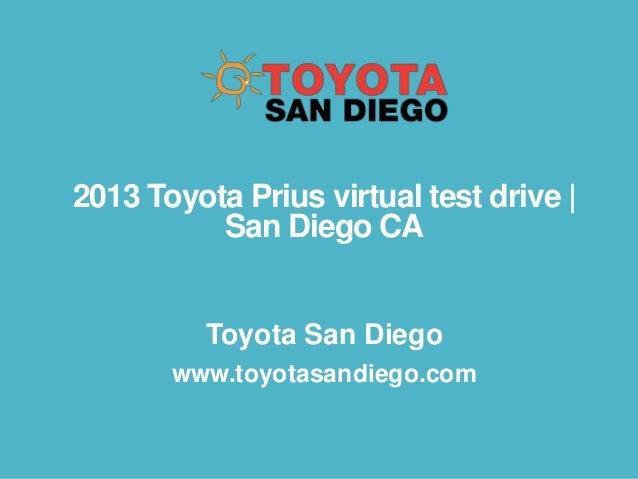 2013 Toyota Prius virtual test drive | San Diego CA Toyota San Diego www.toyotasandiego.com